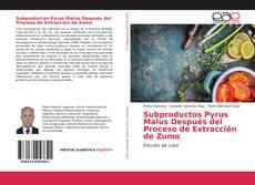 Portada del libro de Subproductos Pyrus Malus Después del Proceso de Extracción de Zumo