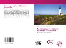 Bookcover of Romanesque Secular and Domestic Architecture