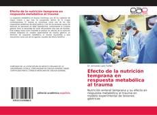 Capa do livro de Efecto de la nutrición temprana en respuesta metabólica al trauma
