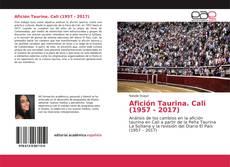 Capa do livro de Afición Taurina. Cali (1957 - 2017)