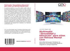 """Bookcover of Multimedia """"Sexualidad y Educación"""" para niños con Retraso Mental Leve"""