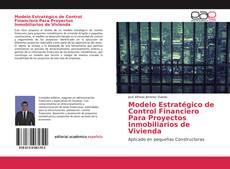 Portada del libro de Modelo Estratégico de Control Financiero Para Proyectos Inmobiliarios de Vivienda