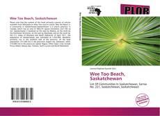 Bookcover of Wee Too Beach, Saskatchewan