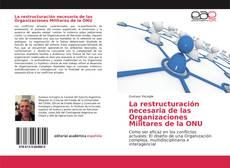 Portada del libro de La restructuración necesaria de las Organizaciones Militares de la ONU