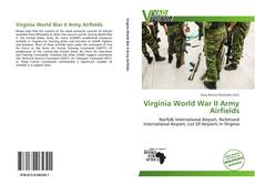 Portada del libro de Virginia World War II Army Airfields