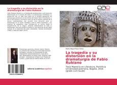 Portada del libro de La tragedia y su distorsión en la dramaturgia de Fabio Rubiano