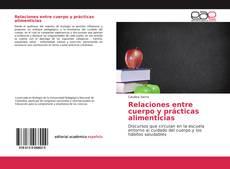 Bookcover of Relaciones entre cuerpo y prácticas alimenticias