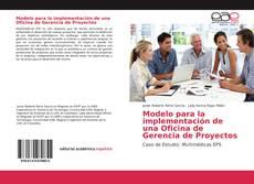 Bookcover of Modelo para la implementación de una Oficina de Gerencia de Proyectos