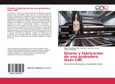 Buchcover von Diseño y fabricación de una grabadora láser CNC