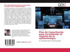 Copertina di Plan de Capacitación para incrementar el registro de la epidemiología