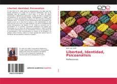 Portada del libro de Libertad, Identidad, Psicoanálisis