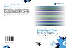 Bookcover of Weekends And Bleak Days (Hot Summer)