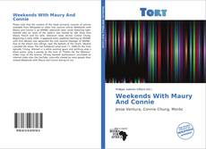 Capa do livro de Weekends With Maury And Connie