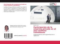 Borítókép a  Participación de la empresa privada en el pos-conflicto colombiano - hoz