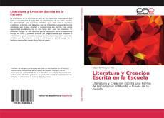 Bookcover of Literatura y Creación Escrita en la Escuela