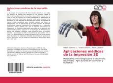Copertina di Aplicaciones médicas de la impresión 3D
