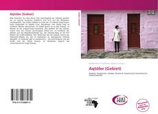 Bookcover of Aqtöbe (Gebiet)