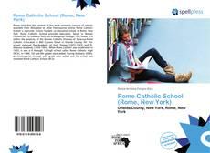 Bookcover of Rome Catholic School (Rome, New York)