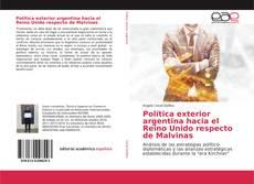 Bookcover of Política exterior argentina hacia el Reino Unido respecto de Malvinas