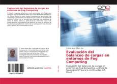 Bookcover of Evaluación del balanceo de cargas en entornos de Fog Computing