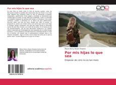 Bookcover of Por mis hijas lo que sea