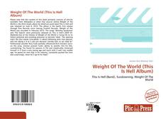 Bookcover of Weight Of The World (This Is Hell Album)
