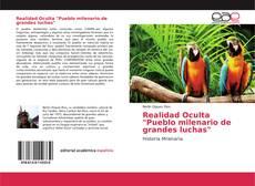 """Bookcover of Realidad Oculta """"Pueblo milenario de grandes luchas"""""""