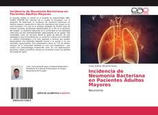 Bookcover of Incidencia de Neumonía Bacteriana en Pacientes Adultos Mayores