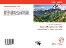 Bookcover of Squaw Ridge Lava Field