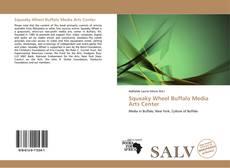Bookcover of Squeaky Wheel Buffalo Media Arts Center