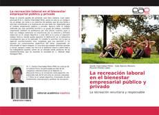 Buchcover von La recreación laboral en el bienestar empresarial público y privado