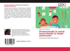 Bookcover of Promoviendo la salud bucal desde la etapa preescolar