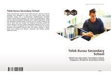 Bookcover of Telok Kurau Secondary School