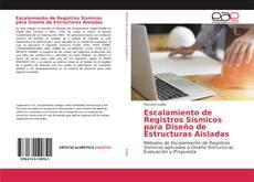 Обложка Escalamiento de Registros Sísmicos para Diseño de Estructuras Aisladas
