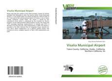 Bookcover of Visalia Municipal Airport