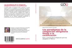 Couverture de Los paradigmas de la colegiación obligatoria frente a la certificación