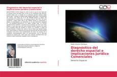 Couverture de Diagnóstico del derecho espacial e implicaciones Jurídico Comerciales
