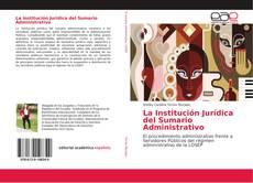 Обложка La Institución Jurídica del Sumario Administrativo