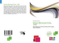 Bookcover of Vision Montreal Crisis, 1997