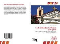 Buchcover von Serb Orthodox Cathedral (Sarajevo)