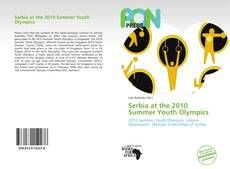 Bookcover of Serbia at the 2010 Summer Youth Olympics