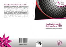 Bookcover of Welsh Devolution Referendum, 2011