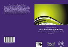 Bookcover of Peter Brown (Rugby Union)