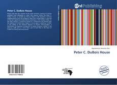 Peter C. DuBois House kitap kapağı