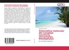 Borítókép a  Sistemática molecular del complejo Laurencia (Ceramiales, Rhodophyta) - hoz