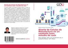 Bookcover of Diseño de Celulas de Manufactura en un contexto Lean, estudio de caso