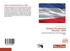Borítókép a  Serbian Presidential Election, 2004 - hoz