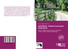 Bookcover of Józefków, Gmina Szczawin Kościelny