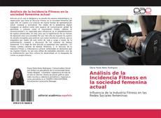 Bookcover of Análisis de la Incidencia Fitness en la sociedad femenina actual