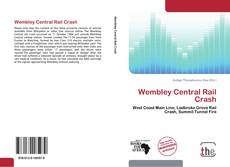 Bookcover of Wembley Central Rail Crash